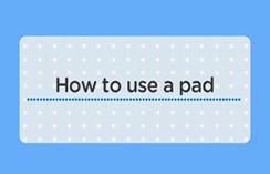 How to use a pad