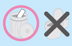 Always dispose the used pad into a trash box. Never flush sanitary pans in the toilet!